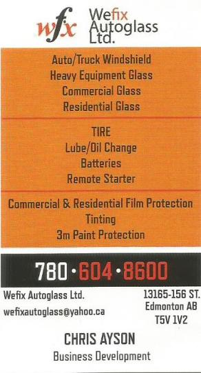 Wefix Autoglass Ltd. for glass repairs and other services. Contact Chris Ayson at 780-604-8600.
